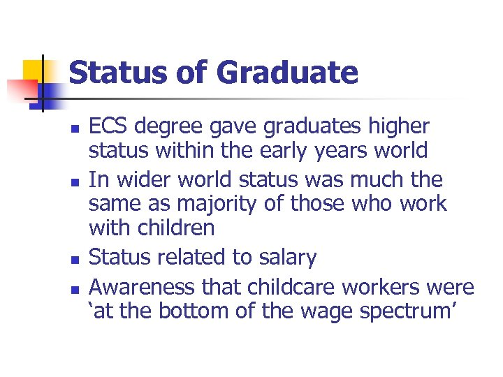 Status of Graduate n n ECS degree gave graduates higher status within the early