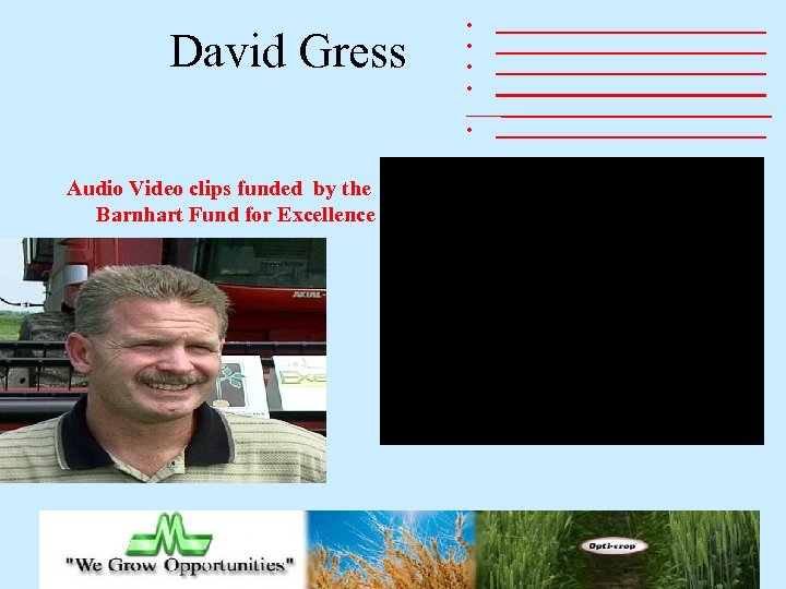 David Gress • • • _______________________________ _______________________________ Audio Video clips funded by the Barnhart