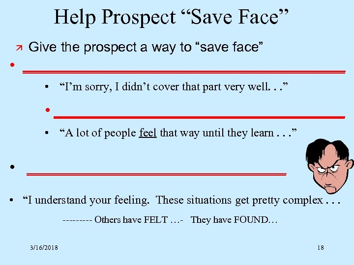 """Help Prospect """"Save Face"""" ä Give the prospect a way to """"save face"""" •"""
