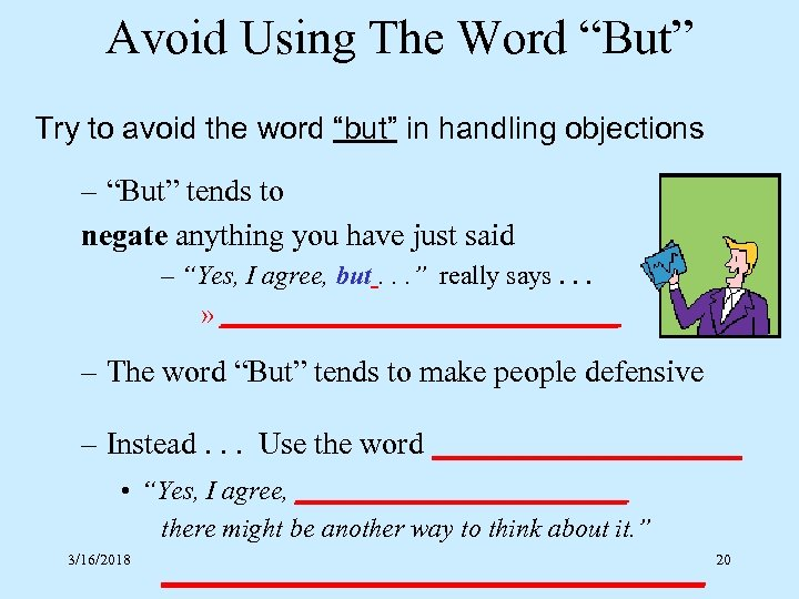 """Avoid Using The Word """"But"""" Try to avoid the word """"but"""" in handling objections"""