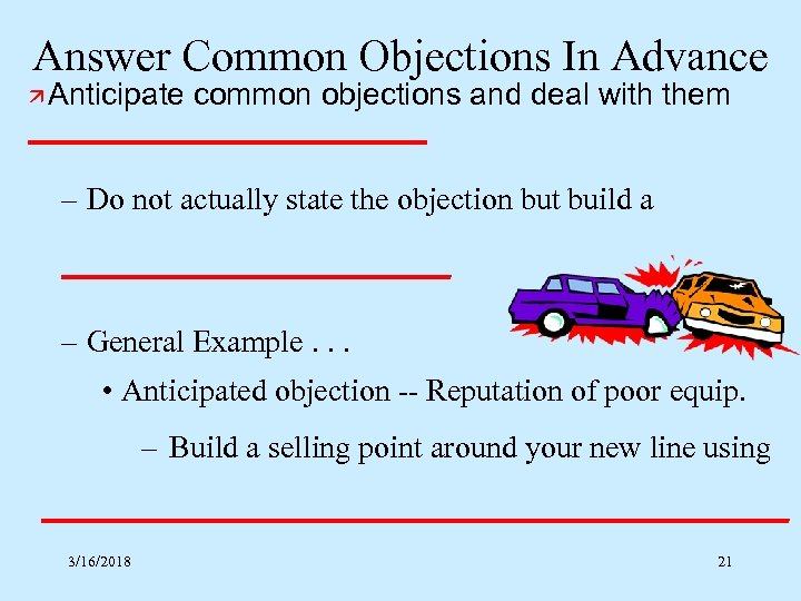 Answer Common Objections In Advance ä Anticipate common objections and deal with them ____________