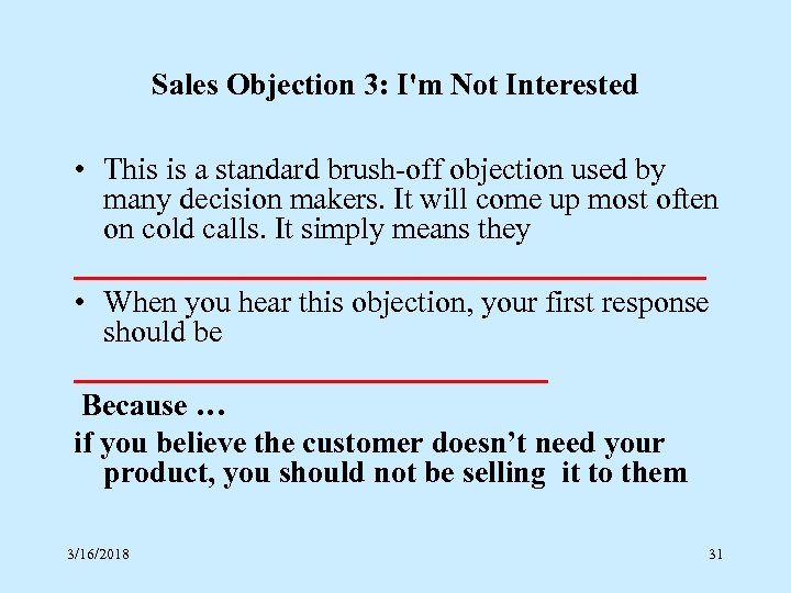 Sales Objection 3: I'm Not Interested • This is a standard brush-off objection used