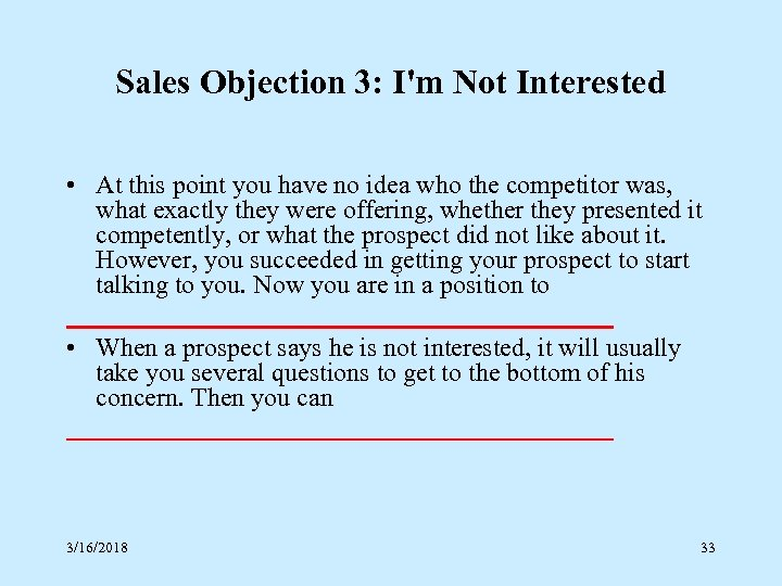 Sales Objection 3: I'm Not Interested • At this point you have no idea
