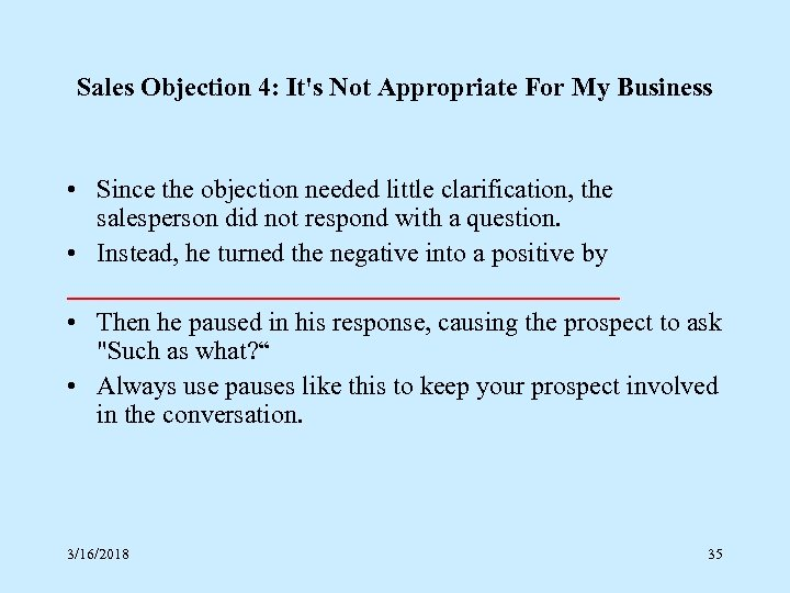 Sales Objection 4: It's Not Appropriate For My Business • Since the objection needed