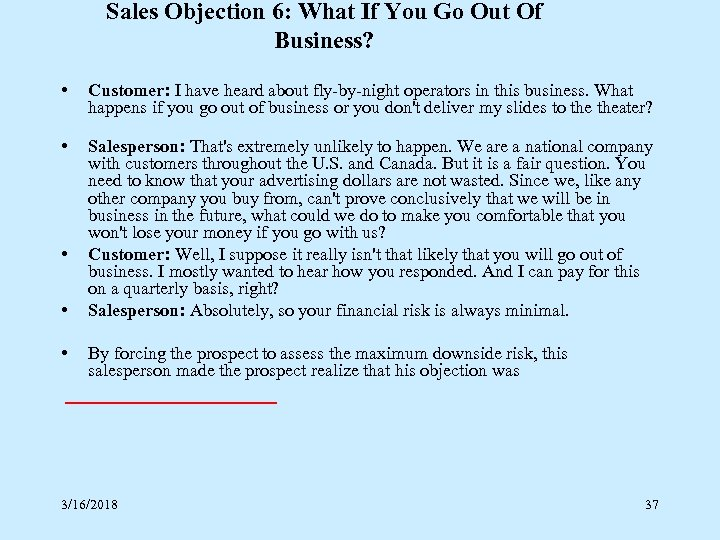 Sales Objection 6: What If You Go Out Of Business? • • • Customer: