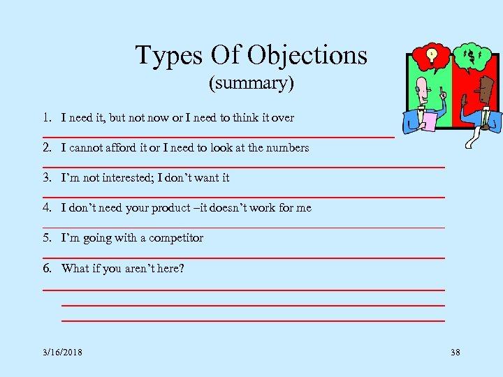 Types Of Objections (summary) 1. I need it, but now or I need to
