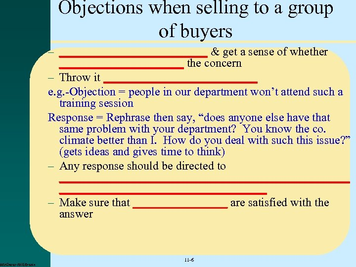 Objections when selling to a group of buyers – _____________ & get a sense