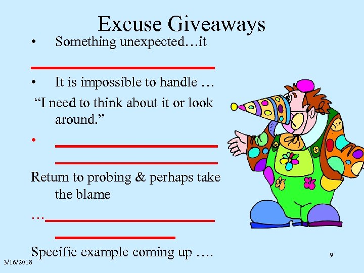 """Excuse Giveaways • Something unexpected…it _____________ • It is impossible to handle … """"I"""