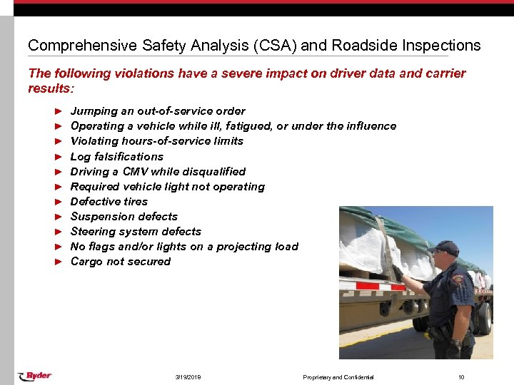 Comprehensive Safety Analysis (CSA) and Roadside Inspections The following violations have a severe impact