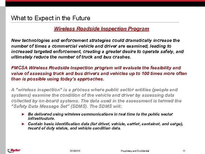What to Expect in the Future Wireless Roadside Inspection Program New technologies and enforcement