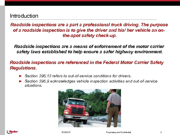 Introduction Roadside inspections are a part a professional truck driving. The purpose of a