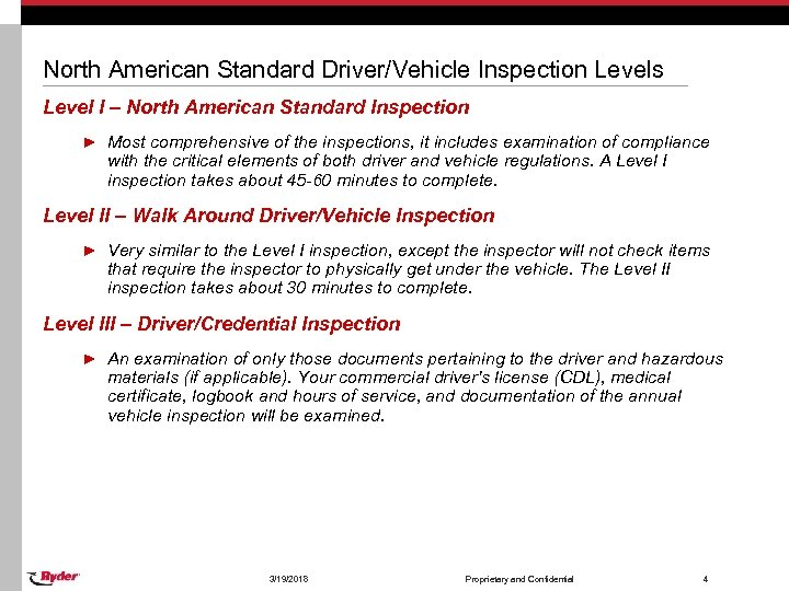 North American Standard Driver/Vehicle Inspection Levels Level I – North American Standard Inspection ►