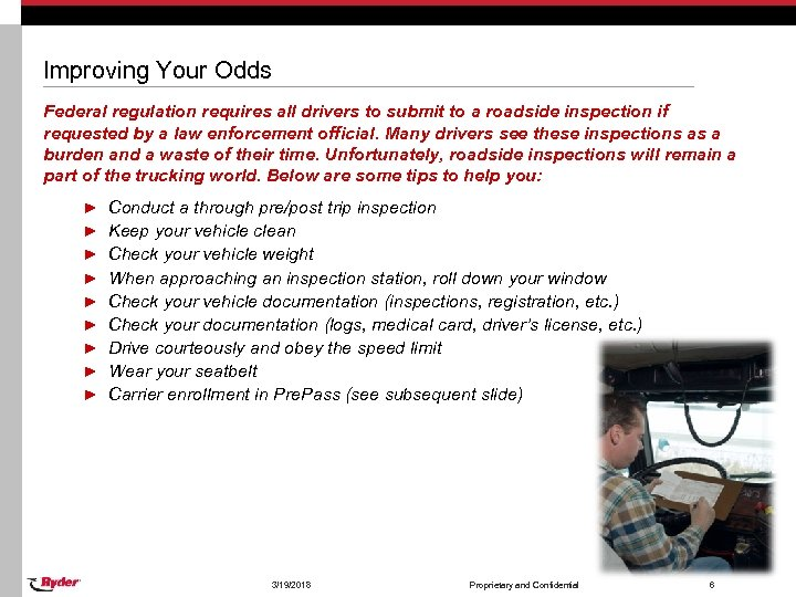 Improving Your Odds Federal regulation requires all drivers to submit to a roadside inspection