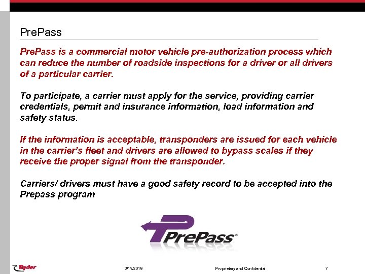 Pre. Pass is a commercial motor vehicle pre-authorization process which can reduce the number