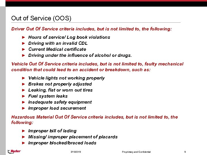 Out of Service (OOS) Driver Out Of Service criteria includes, but is not limited