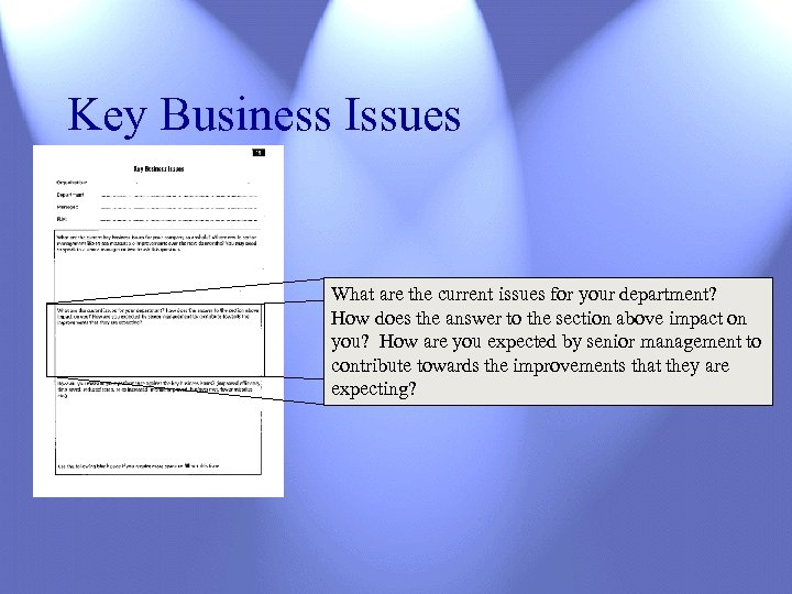 Key Business Issues What are the current issues for your department? How does the