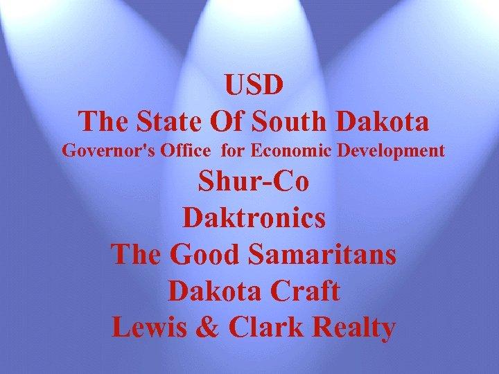 USD The State Of South Dakota Governor's Office for Economic Development Shur-Co Daktronics The