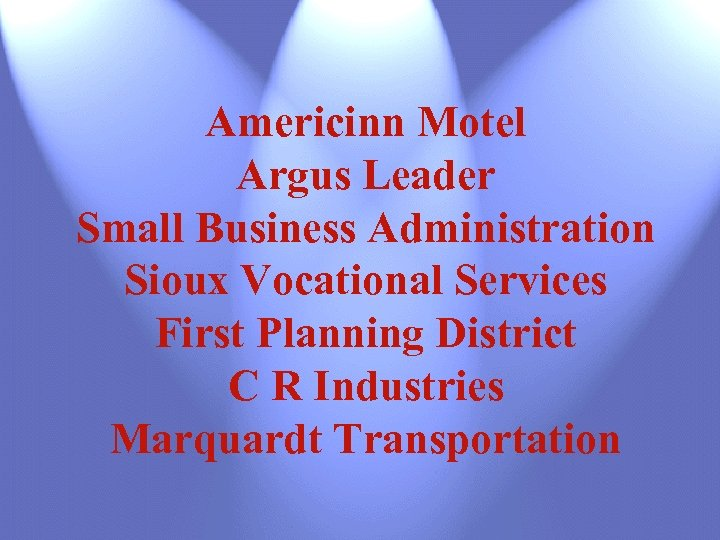 Americinn Motel Argus Leader Small Business Administration Sioux Vocational Services First Planning District C