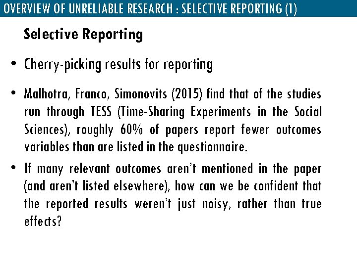 OVERVIEW OF UNRELIABLE RESEARCH : SELECTIVE REPORTING (1) Selective Reporting • Cherry-picking results for