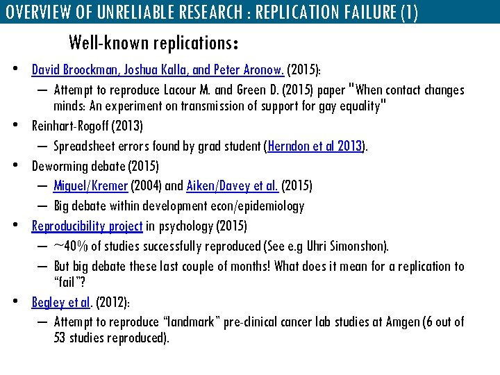 OVERVIEW OF UNRELIABLE RESEARCH : REPLICATION FAILURE (1) Well-known replications: • David Broockman, Joshua