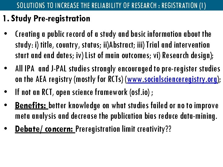 SOLUTIONS TO INCREASE THE RELIABILITY OF RESEARCH : REGISTRATION (1) 1. Study Pre-registration •