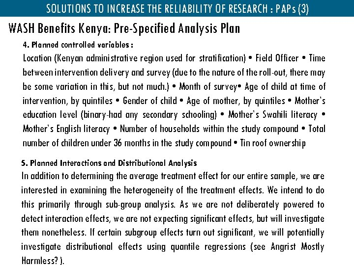 SOLUTIONS TO INCREASE THE RELIABILITY OF RESEARCH : PAPs (3) WASH Benefits Kenya: Pre-Specified