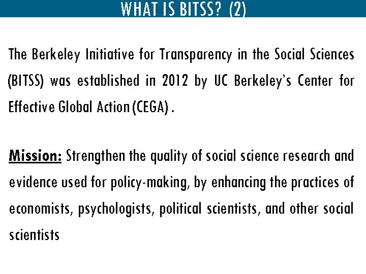 WHAT IS BITSS? (2) The Berkeley Initiative for Transparency in the Social Sciences (BITSS)