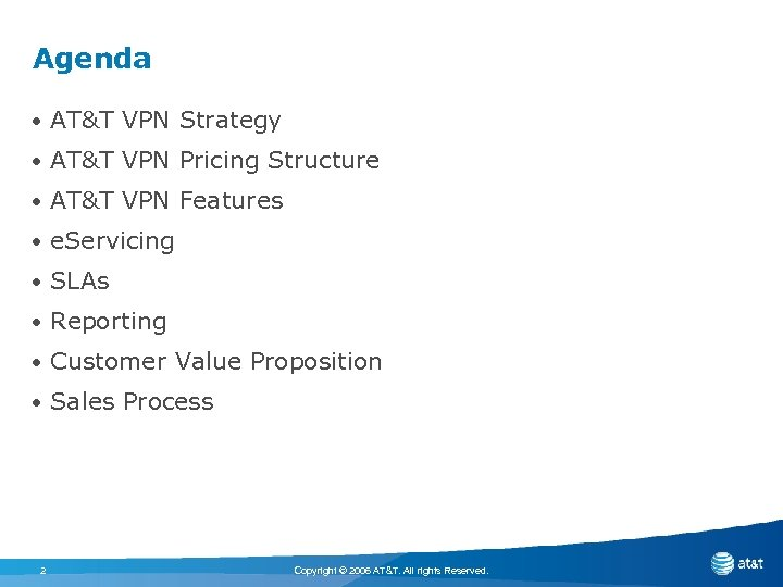 Agenda • AT&T VPN Strategy • AT&T VPN Pricing Structure • AT&T VPN Features