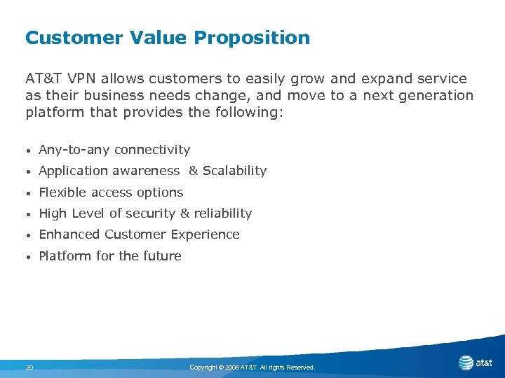Customer Value Proposition AT&T VPN allows customers to easily grow and expand service as
