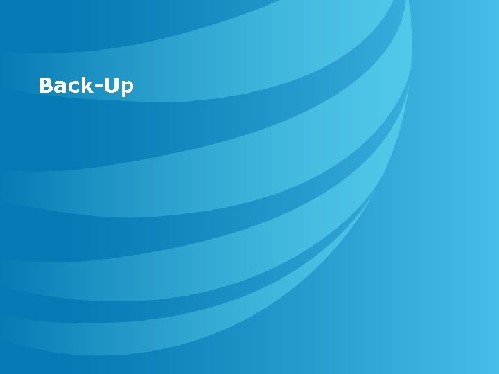 Back-Up Copyright © 2006 AT&T. All rights Reserved.