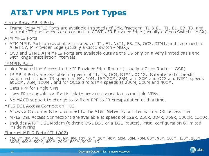 AT&T VPN MPLS Port Types Frame Relay MPLS Ports • Frame Relay MPLS Ports