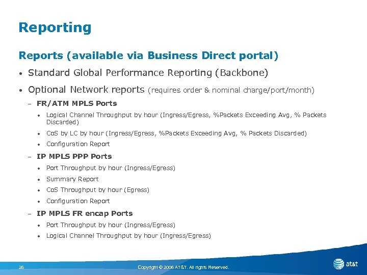 Reporting Reports (available via Business Direct portal) • Standard Global Performance Reporting (Backbone) •