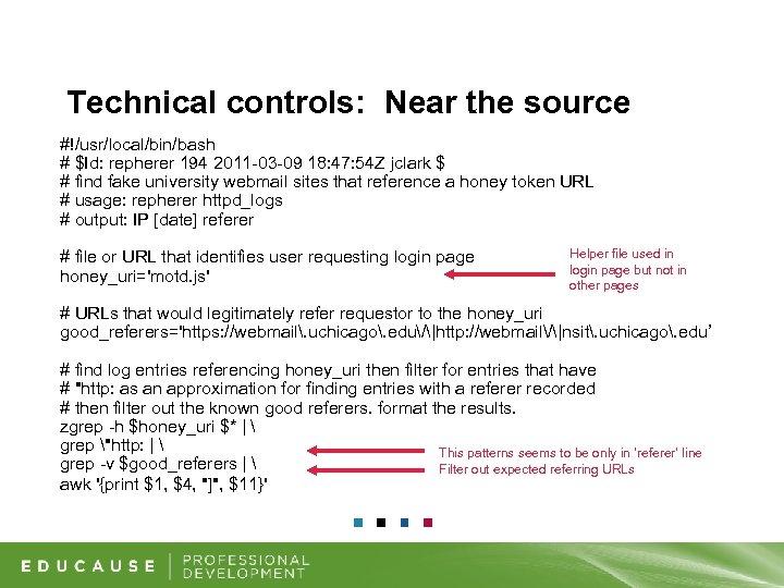 Technical controls: Near the source #!/usr/local/bin/bash # $Id: repherer 194 2011 -03 -09 18: