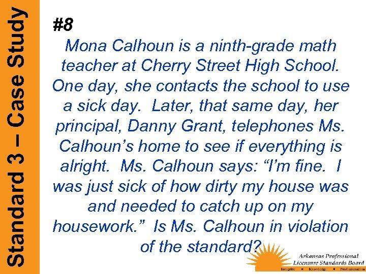 Standard 3 – Case Study #8 Mona Calhoun is a ninth-grade math teacher at