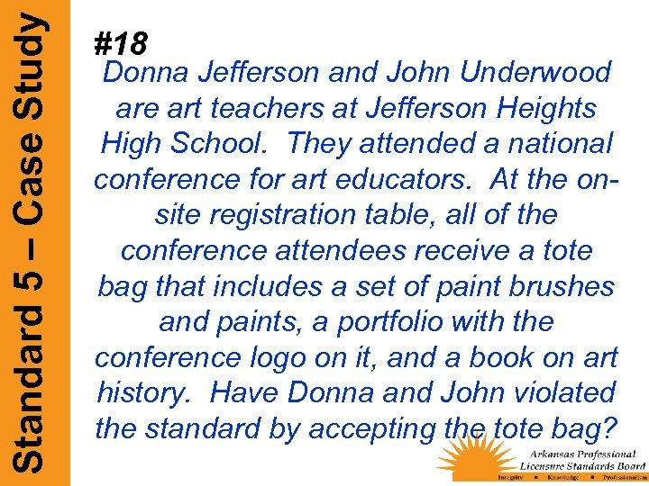 Standard 5 – Case Study #18 Donna Jefferson and John Underwood are art teachers