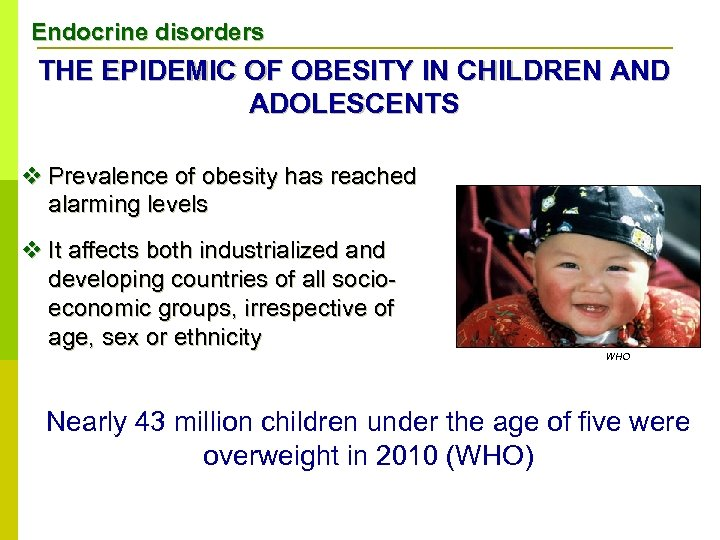 Endocrine disorders THE EPIDEMIC OF OBESITY IN CHILDREN AND ADOLESCENTS v Prevalence of obesity