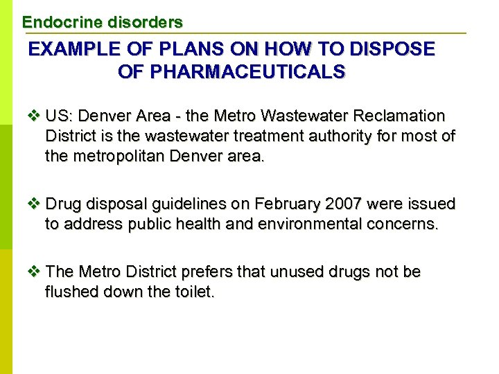 Endocrine disorders EXAMPLE OF PLANS ON HOW TO DISPOSE OF PHARMACEUTICALS v US: Denver