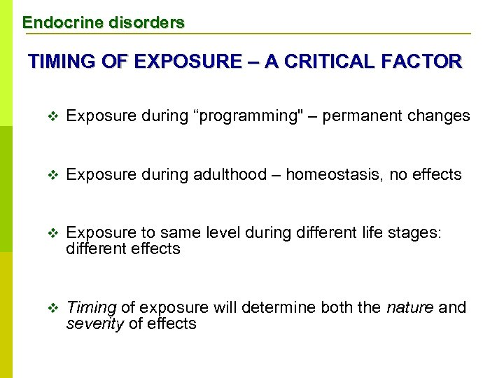"""Endocrine disorders TIMING OF EXPOSURE – A CRITICAL FACTOR v Exposure during """"programming"""