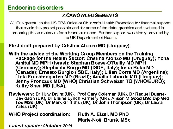 Endocrine disorders ACKNOWLEDGEMENTS WHO is grateful to the US EPA Office of Children's Health