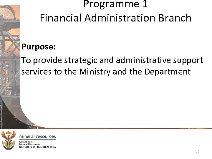 Programme 1 Financial Administration Branch Purpose: To provide strategic and administrative support services to