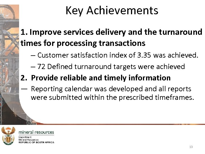 Key Achievements 1. Improve services delivery and the turnaround times for processing transactions –
