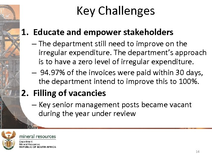 Key Challenges 1. Educate and empower stakeholders – The department still need to improve