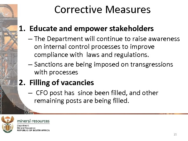 Corrective Measures 1. Educate and empower stakeholders – The Department will continue to raise