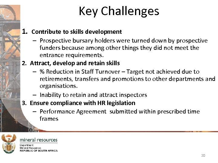 Key Challenges 1. Contribute to skills development – Prospective bursary holders were turned down