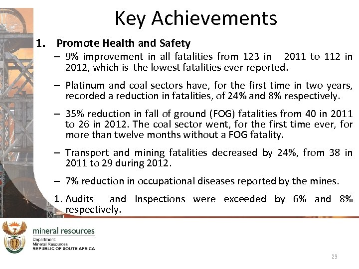 Key Achievements 1. Promote Health and Safety – 9% improvement in all fatalities from