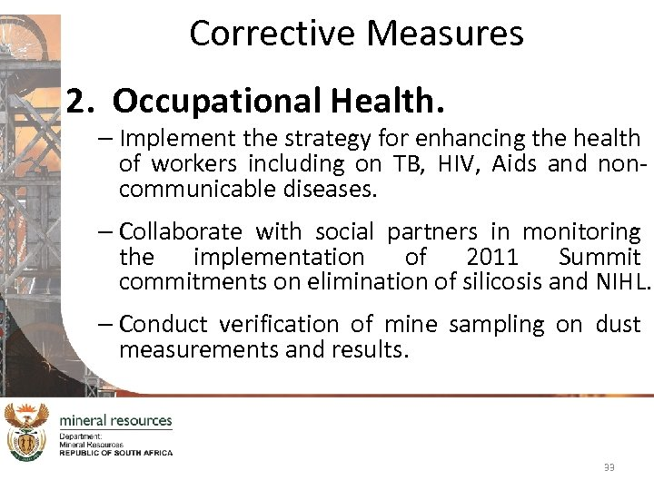 Corrective Measures 2. Occupational Health. – Implement the strategy for enhancing the health of