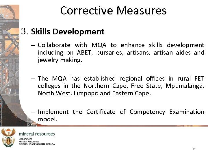 Corrective Measures 3. Skills Development – Collaborate with MQA to enhance skills development including
