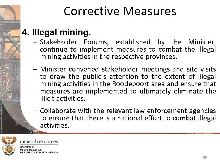 Corrective Measures 4. Illegal mining. – Stakeholder Forums, established by the Minister, continue to