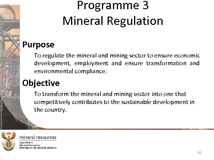 Programme 3 Mineral Regulation Purpose To regulate the mineral and mining sector to ensure