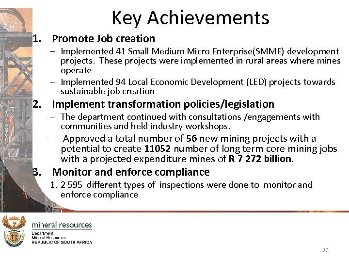 Key Achievements 1. Promote Job creation – Implemented 41 Small Medium Micro Enterprise(SMME) development
